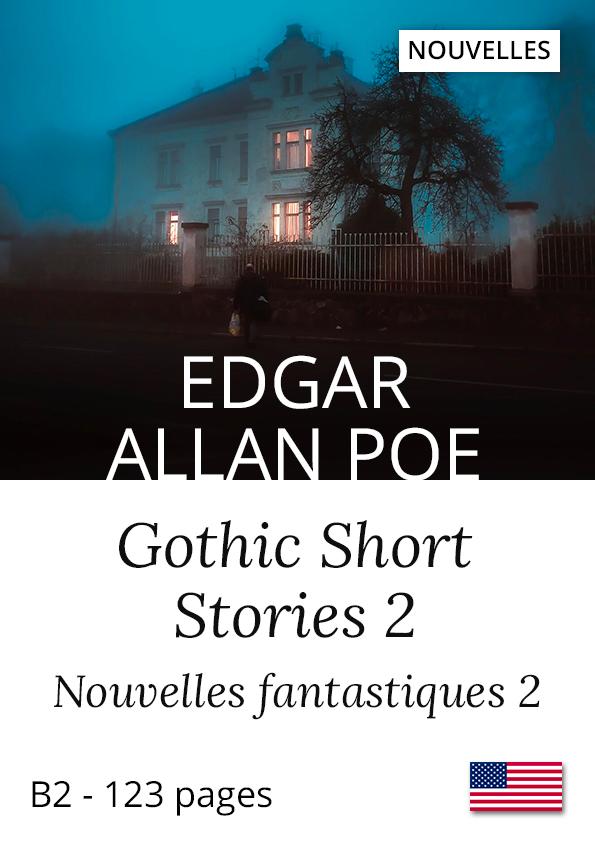 Edgar Allan Poe Nouvelle en anglais Gothic Short Stories 2