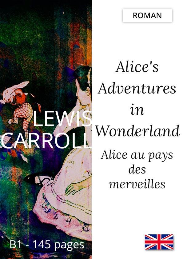 Livre Anglais bilingue Alice's adentures in Wonderland Lewis Carroll